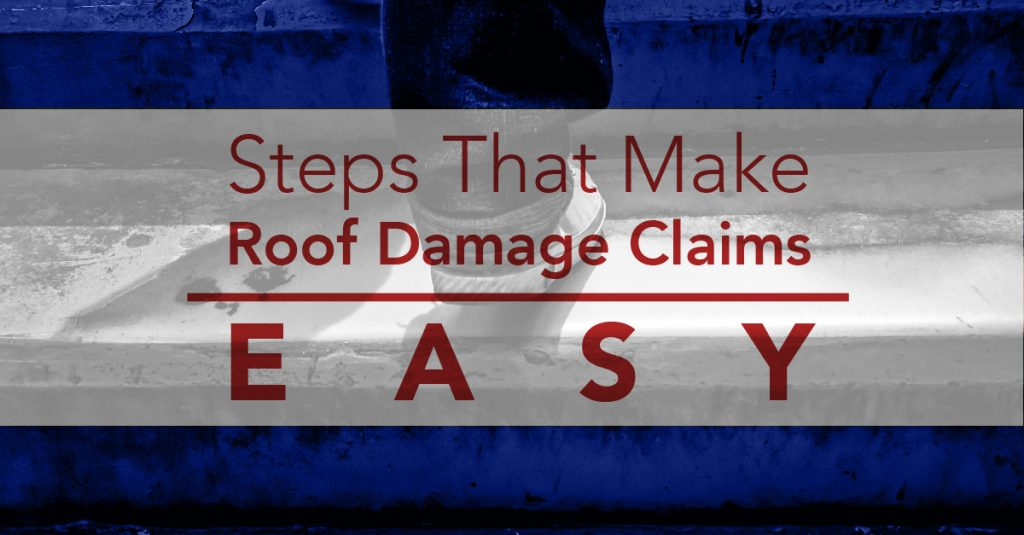 Steps That Make Roof Damage Claims Easy