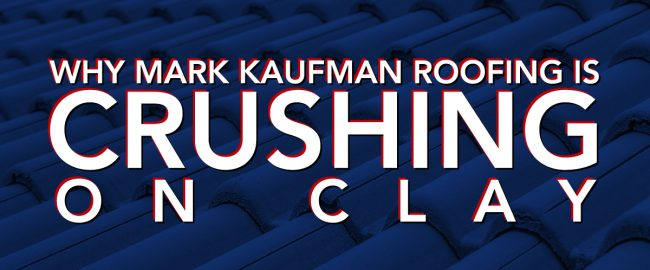 Why Mark Kaufman Roofing Is Crushing On Clay