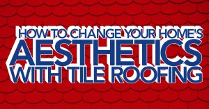How To Change Your Home's Aesthetics With Tile Roofing