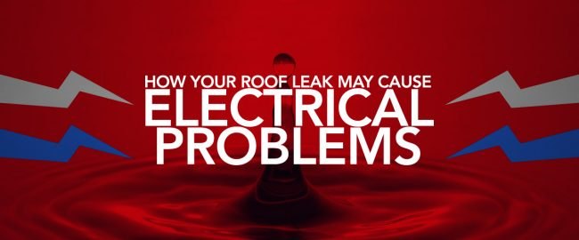 How Your Roof Leak May Cause Electrical Problems