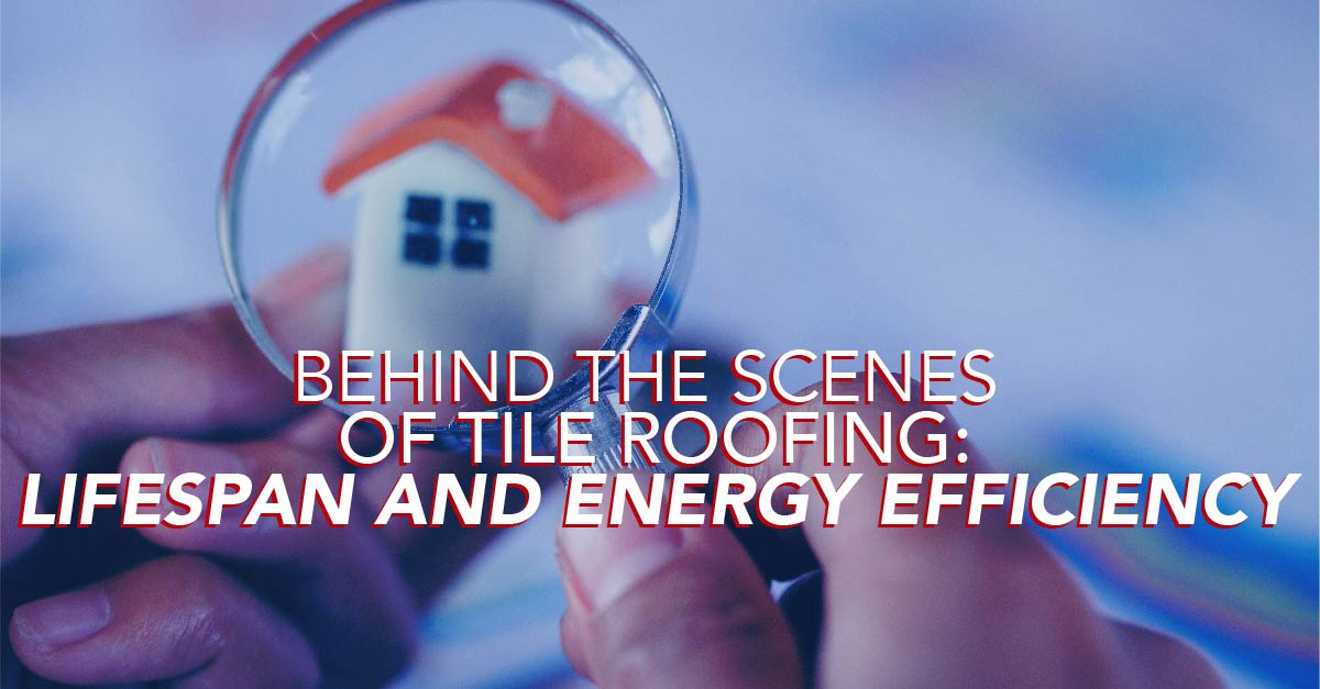 Behind The Scenes Of Tile Roofing: Lifespan And Energy Efficiency