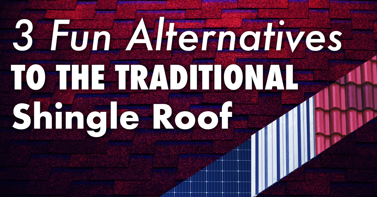 3 Fun Alternatives to the Traditional Shingle Roof
